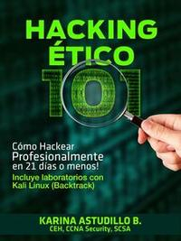 Libro HACKING ÉTICO 101 - CÓMO HACKEAR PROFESIONALMENTE EN 21 DÍAS O MENOS!