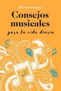 Libro CONSEJOS MUSICALES PARA LA VIDA DIARIA
