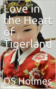 Libro LOVE IN THE HEART OF TIGERLAND