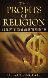 Libro THE PROFITS OF RELIGION: AN ESSAY IN ECONOMIC INTERPRETATION