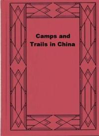 Libro CAMPS AND TRAILS IN CHINA
