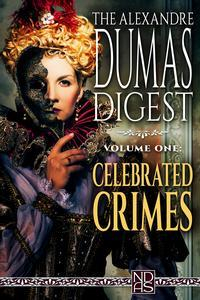 """Libro THE ALEXANDRE DUMAS DIGEST, VOL. ONE - """"CELEBRATED CRIMES"""""""