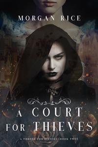 Libro A COURT FOR THIEVES (A THRONE FOR SISTERS—BOOK TWO)