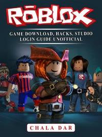 Libro ROBLOX GAME DOWNLOAD, HACKS, STUDIO LOGIN GUIDE UNOFFICIAL
