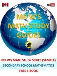 Libro FREE E-BOOK - SECONDARY SCHOOL MATHEMATICS - SAMPLES FROM EACH BOOK IN MR W'S MATH STUDY GUIDE SERIES