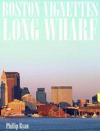 Libro BOSTON VIGNETTES: LONG WHARF