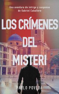 Libro LOS CRÍMENES DEL MISTERI: UNA AVENTURA DE INTRIGA Y SUSPENSE DE GABRIEL CABALLERO