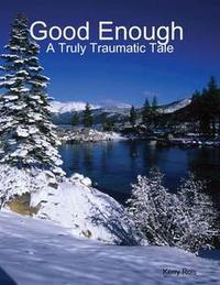 Libro GOOD ENOUGH A TRULY TRAUMATIC TALE