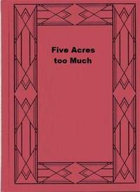 Libro FIVE ACRES TOO MUCH