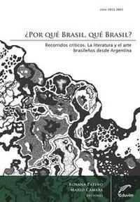 Libro ¿POR QUÉ BRASIL, QUÉ BRASIL? RECORRIDOS CRÍTICOS