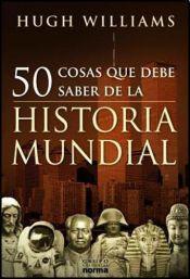 Libro 50 cosas que debe saber de la historia mundial