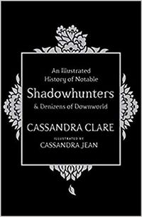 Libro An illustrated history of notable shadowhunters and denizens of downworld