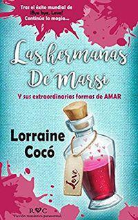 Libro Las hermanas De Marsi, y sus extraordinarias formas de amar
