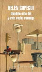 Libro QUÉDATE ESTE DÍA Y ESTA NOCHE CONMIGO