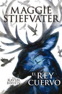 Libro EL REY CUERVO (THE RAVEN BOYS #4)