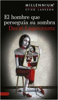 Libro EL HOMBRE QUE PERSEGUÍA A SU SOMBRA (MILLENNIUM #5)