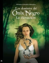 Libro Los dominios del onix negro: la elevación