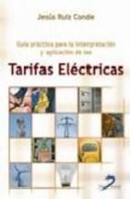 Libro GUIA PRACTICA PARA LA INTERPRETACION Y APLICACION DE LAS TARIFAS ELECTRICAS