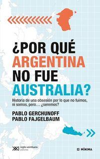 Libro ¿POR QUE ARGENTINA NO FUE AUSTRALIA ?