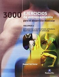 Libro 3000 EJERCICIOS DE ENTRENAMIENTO PARA EL DESARROLLO MUSCULAR
