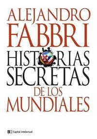 Libro HISTORIAS SECRETAS DE LOS MUNDIALES