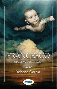 Libro FRANCESCO DECIDE VOLVER A NACER