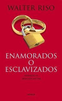 Libro ENAMORADOS O ESCLAVIZADOS
