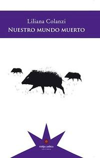 Libro NUESTRO MUNDO MUERTO