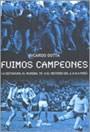 Libro FUIMOS CAMPEONES