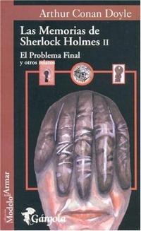 Libro 2. LAS MEMORIAS DE SHERLOCK HOLMES  EL PROBLEMA FINAL Y OTROS RELATOS