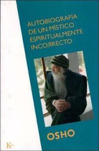 Libro AUTOBIOGRAFIA DE UN MISTICO ESPIRITUALMENTE INCORRECTO