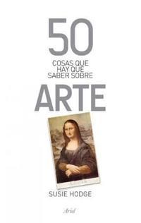 Libro 50 COSAS QUE HAY QUE SABER SOBRE ARTE
