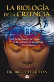 Libro LA BIOLOGIA DE LA CREENCIA