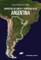 Libro GEOPOLITICA DE LIMITES Y FRONTERAS DE LA ARGENTINA