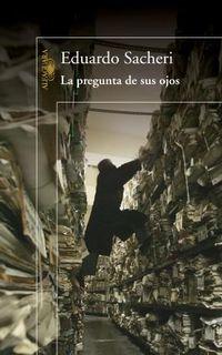 Libro LA PREGUNTA DE SUS OJOS / EL SECRETO DE SUS OJOS