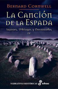 Libro LA CANCIÓN DE LA ESPADA  (EL ULTIMO REINO #4)