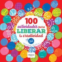 Libro 100 ACTIVIDADES PARA LIBERAR LA CREATIVIDAD