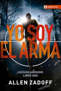 Libro 1. YO SOY EL ARMA