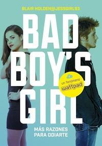 Libro 2. BAD BOY'S GIRL : MAS RAZONES PARA ODIARTE