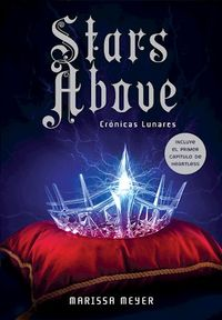 Libro STARS ABOVE (CRONICAS LUNARES #6)