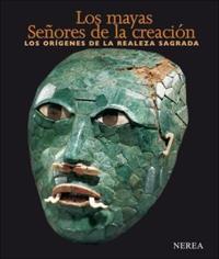 Libro LOS MAYAS  SEÑORES DE LA CREACION