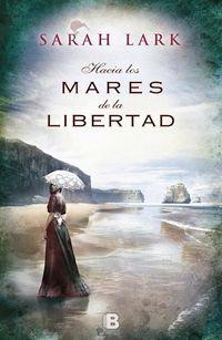 Libro HACIA LOS MARES DE LA LIBERTAD (ÁRBOL KAURI #1)