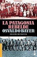 Libro LA PATAGONIA REBELDE / LOS VENGADORES DE LA PATAGONIA TRÁGICA