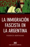 Libro LA INMIGRACION FASCISTA EN LA ARGENTINA