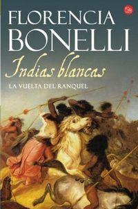 Libro INDIAS BLANCAS LA VUELTA DEL RANQUEL (#2)