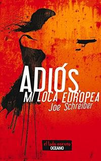 Libro ADIOS MI LOCA EUROPEA