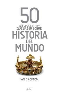 Libro 50 COSAS QUE HAY QUE SABER SOBRE HISTORIA DEL MUNDO