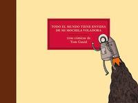 Libro TODO EL MUNDO TIENE ENVIDIA DE MI MOCHILA VOLADORA