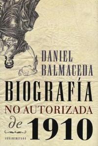 Libro BIOGRAFIA NO AUTORIZADA DE 1910