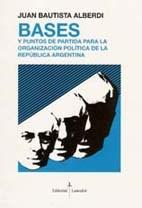 Libro BASES Y PUNTOS DE PARTIDA PARA LA ORGANIZACION POLITICA ARGENTINA